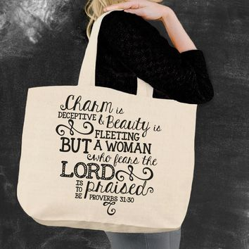 Proverbs 31:30 Charm Is Deceptive Tote Bag