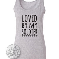 Loved By My Soldier, Army Tank Top Shirt, Military Army Wife, Fiance, Girlfriend, Workout