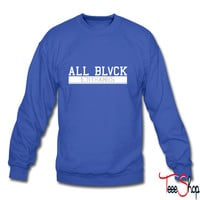 ALL BLACK EVERYTHANGS 2 sweatshirt