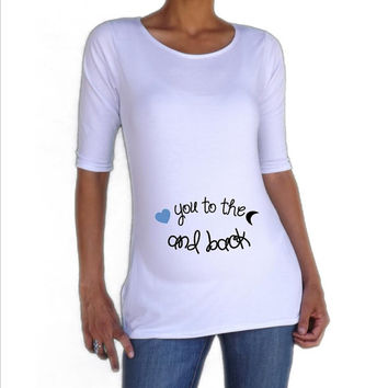 """Funny Maternity Shirt/Top/Tee """"love you to the moon and back""""   Choose your Size S,M,L,Xl"""