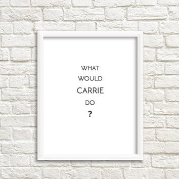 what would carrie bradshaw do? boho wall decor girly canvas inspired vuitton printable art print sex and the city quotes carrie apartment