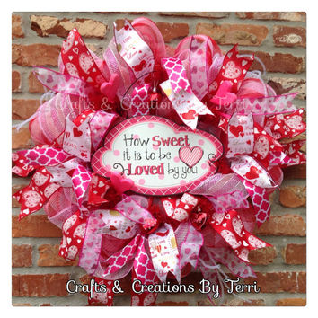 Valentine's Day Wreath - Love - Hearts - How Sweet It Is To Be Loved By You Wreath  - Valentine's Day Decor - Door Decor - Ready To Ship