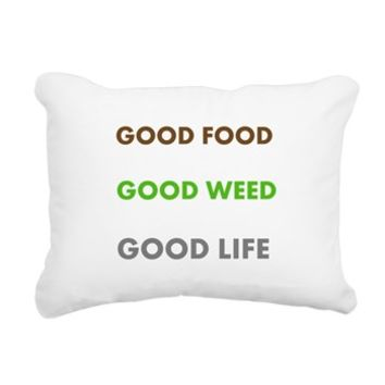 GOOD LIFE Rectangular Canvas Pillow> GOOD FOOD GOOD WEED GOOD LIFE> 420 Gear Stop