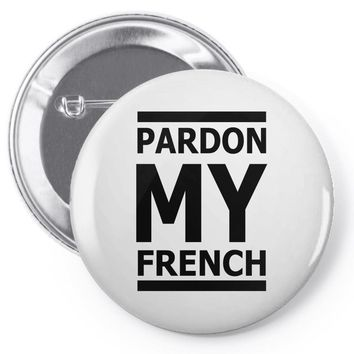 pardon my french Pin-back button
