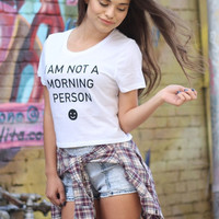 I Am Not a Morning Person White Graphic Crop Top