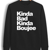 Kinda Bad, Kinda Boujee - Crewneck Sweatshirt ( Unisex Black )