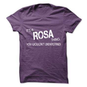 Its A ROSA Thing.You Woul