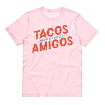 Tacos With My Amigos Cinco De Mayo Shirt