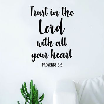 Trust in the Lord Proverbs Quote Wall Decal Sticker Bedroom Home Room Art Vinyl Inspirational Motivational Teen Decor Religious Bible Verse God Blessed Spiritual