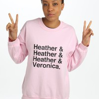 Heathers Movie Sweatshirt