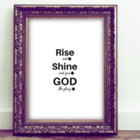 Rise and Shine and Give God the Glory Inspirational Quote Printable Wall Art