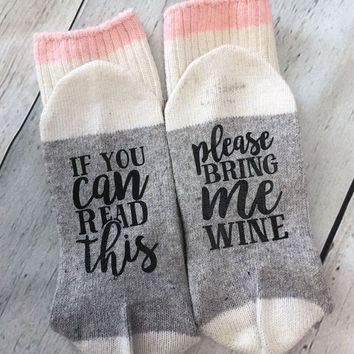 WINE SOCKS-  If you can read this, Please bring me Wine- Funny socks, wine lover, Valentine's Day gift