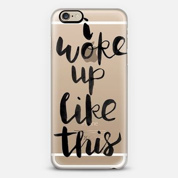 I woke up like this iPhone 6 case by Sam's Simple Decor� | Casetify