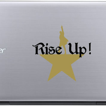 Rise Up! Hamilton inspired vinyl decal sticker for laptop or window
