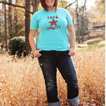 Dang Cowgirl (Real Chick) Tee