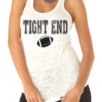 Football Shirt. Tight End. Funny Football. Football Tank Top. College Football. Tailgate Shirt. Football Party. Football Tee. WorkItWear