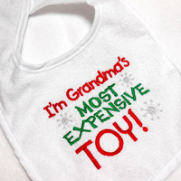 Christmas Baby Bib, Grandma's Most, Expensive Toy, Embroidered Bib, Baby Boy Bib, Baby Girl Bib, Holiday Bib, Newborn to Toddler, Grandma