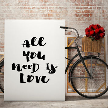 Music Quote Print ''All You Need Is Love'' Printable Quotes Wall Decoration Printable Poster Digital File Love Quotes Love Gifts