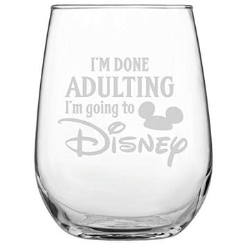 Im Done Adulting Im Going To Disney bull 17oz Stemless Wine Glass bull DisneyInspired Glass bull Mickey Mouse Fan bull Minnie Mouse Fan bull Birthday Present bull Gift for Friend