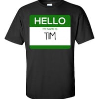 Hello My Name Is TIM v1-Unisex Tshirt
