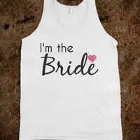 I'm the Bride tank - Wedding Party/Bride shop