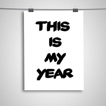 """Typography Poster """"This Is My Year"""" Motivational Inspirational Creative Quote Happy Print Wall Home Decor"""
