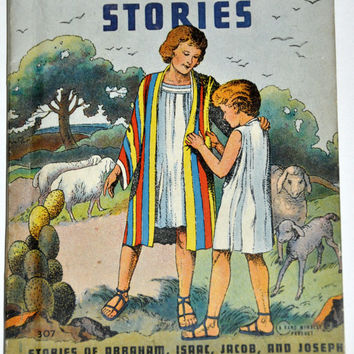 1943 Old Testament Stories. Stories of Abraham, Isaac, Jacob, and Joseph. By Mary Alice Jones. Illustrations by Charles Ropp. No 307.