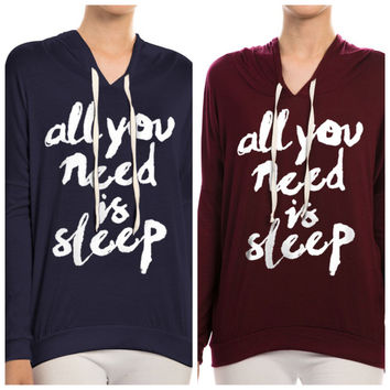 All You Need Is Sleep Hoodie
