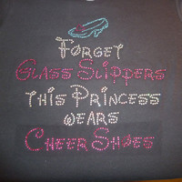 Forget Glass Slippers this Princess wears Cheer Shoes - Rhinestone Shirt