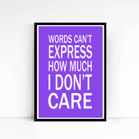"PRINTABLE""I Don't Care"" Girl Room Decor Wall Art Teen Poster Word Art College Poster Typography Poster Typography Print Typography Download"