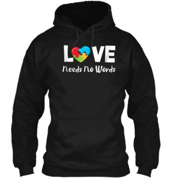 Autism Awareness Shirts Love Needs No Words Pullover Hoodie 8 oz