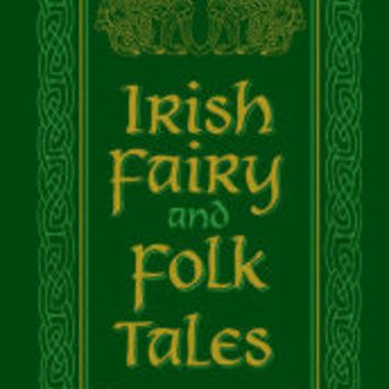 Irish Fairy and Folk Tales (Barnes & Noble Collectible Editions)