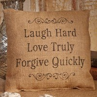 Laugh Hard Love Truly Forgive Quickly - French Flea Market Burlap Accent Throw Pillow - 8-in x 8-in