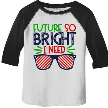 Kids Cute Back To School Raglan Future So Bright Shirts Need Shades T Shirt Boy's Girl's Shirts By Sarah