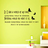 Wall Decals Alice in Wonderland Quote Decal If i Had a World of my Own Sayings Sticker Vinyl Decals Wall Decor Murals Z309