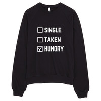 Single Taken Hungry Raglan Sweater Made in LA