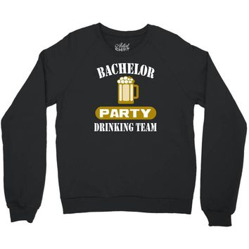 bachelor party drinking team wedding groomsmen bridal funny Crewneck Sweatshirt