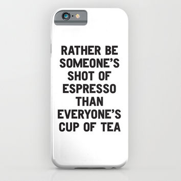 Rather Be Someone's Shot of Espresso iPhone & iPod Case by WORDS BRAND™