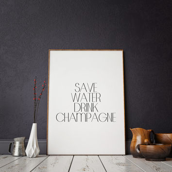 Wedding Decor Typography Print Inspirational Print Kitchen Art Drink print Champagne sign Bar quote Champagne print Party poster
