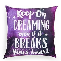Keep On Dreaming Pillow