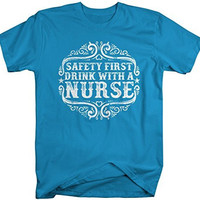 Shirts By Sarah Men's Funny Nurses T-Shirt Safety First Drink With Nurse Shirt