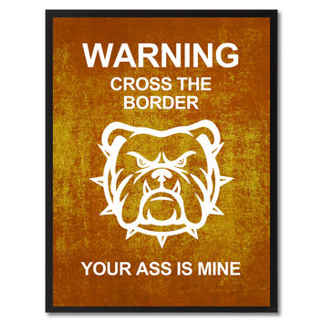 Warning Cross The Border Funny Sign Brown Print on Canvas Picture Frames Home Decor Wall Art Gifts 91924