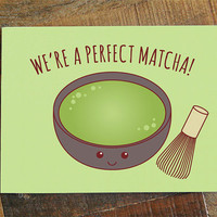 """Funny Love Card """"We're a perfect matcha"""" - pun card, anniversary card, valentine card, for boyfriend girlfriend, for husband wife, green tea"""