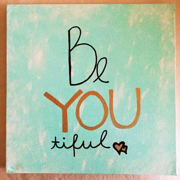 be YOU tiful // hand painted quote art // made to order