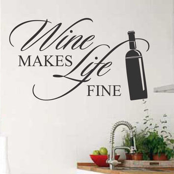 Vinyl Wall Lettering Wine makes Life fine Kitchen Quote Bottle decal