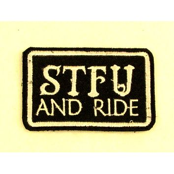 STFU AND RIDE White on Black Iron on Small Patch for Biker Vest SB852