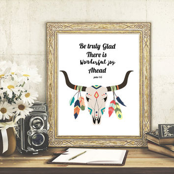 Be Truly Glad There Is Wonderful Joy Ahead Scripture - Bible Verse -  Christian Art - Tribal Bull- Feathers-Wall Decor Art-INSTANT DOWNLOAD