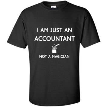 I'm a Accountant Not a Magician Funny Accountant t Shirt