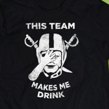 Oakland Raiders This Team Makes Me From Dktshirts On Etsy