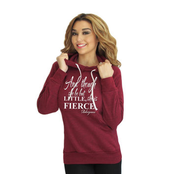 Though She Be But Little She Is Fierce Lightweight Hoodie.